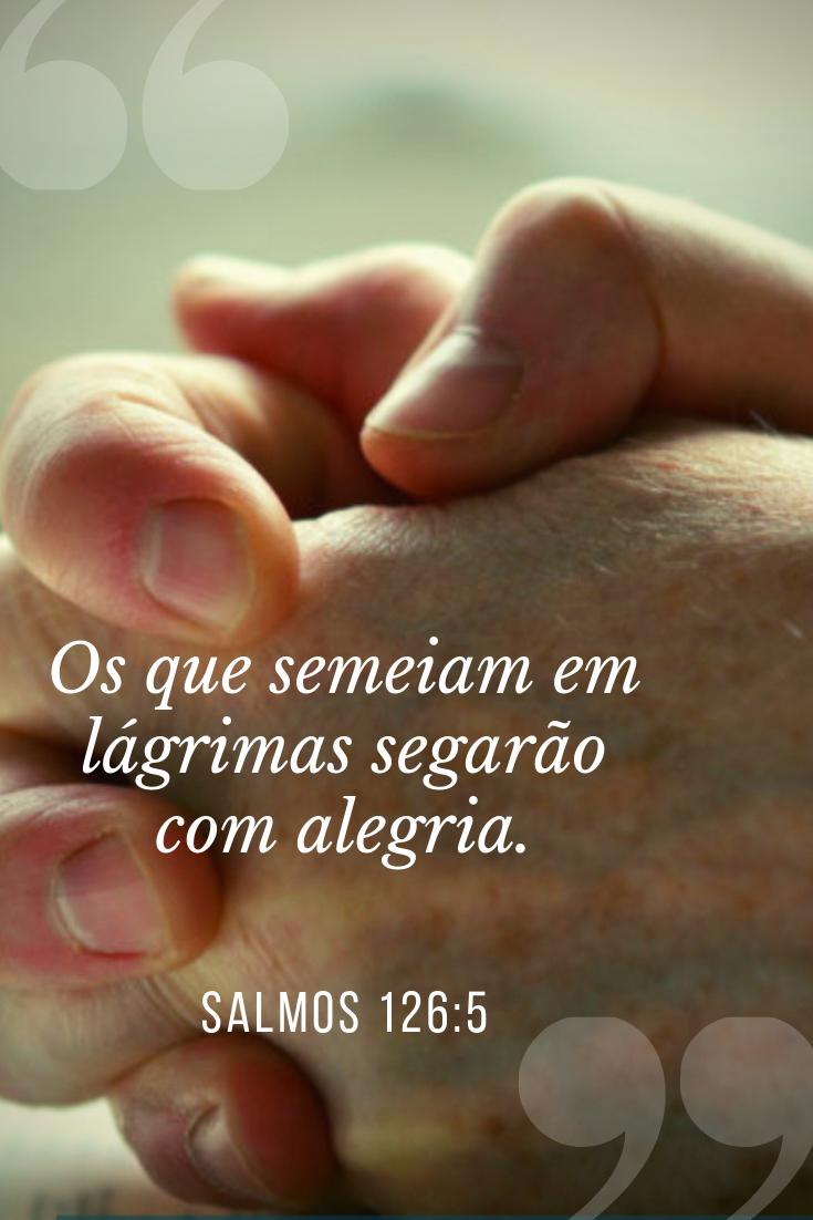 Orando por esperança em meio do desespero  Salmos 126:5 Os que semeiam em lágrimas segarão com alegria.