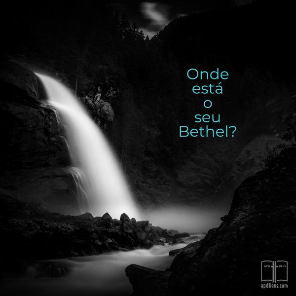 Uma cena escura com uma cachoeira branca brilhante. Onde está o seu Bethel?